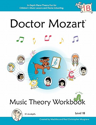 Doctor Mozart Music Theory Workbook Level 1b By Musgrave, Paul Christopher/ Musgrave, Machiko Yamane