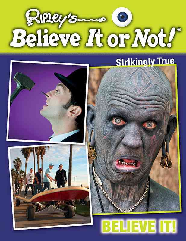 Believe It! By Ripley's Believe It or Not!