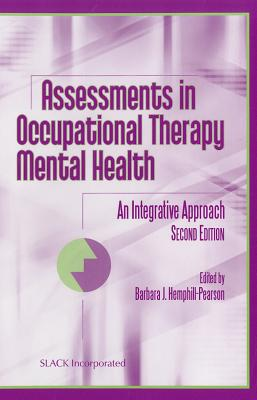 Assessments in Occupational Therapy Mental Health By Hemphill-Pearson, Barbara J. (EDT)